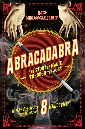Abracadabra - The Story of Magic Through the Ages ebook by HP Newquist