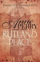 Rutland Place (Thomas Pitt Mystery, Book 5) - An unputdownable tale of mystery and secrets in Victorian London ebook by Anne Perry