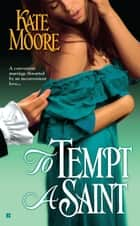 To Tempt a Saint ebook by Kate Moore
