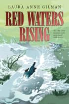 Red Waters Rising ebook by Laura Anne Gilman