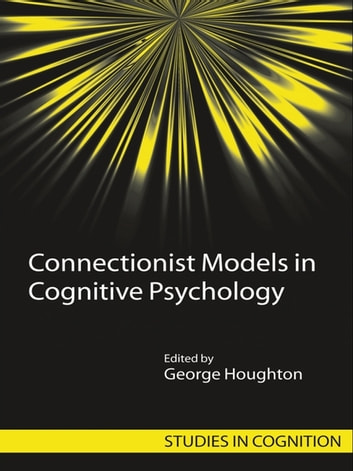 Connectionist Models in Cognitive Psychology ebook by