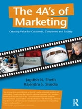 The 4 A's of Marketing - Creating Value for Customer, Company and Society ebook by Jagdish Sheth,Rajendra Sisodia