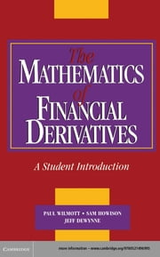 The Mathematics of Financial Derivatives - A Student Introduction ebook by Paul Wilmott,Sam Howison,Jeff Dewynne