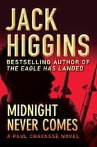 Midnight Never Comes ebook by Jack Higgins