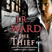 The Thief - A Novel of the Black Dagger Brotherhood audiobook by J.R. Ward