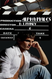 Alpha Males ebook by D.J. Manly