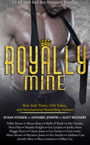 Royally Mine: 22 All-New Bad Boy Romance Novellas ebook by Susan Stoker, Annabel Joseph, Katy Regnery,...