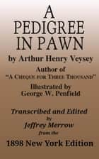 A Pedigree In Pawn ebook by Arthur Henry Veysey