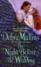 The Night Before The Wedding ebook by Debra Mullins