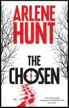 The Chosen ebook by Arlene Hunt