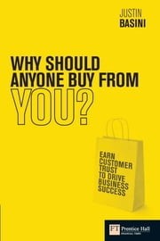 Why Should Anyone Buy from You? - Earn customer trust to drive business success ebook by Justin Basini