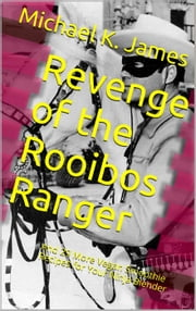 Revenge of the Rooibos Ranger And 29 More Vegan Smoothie Recipes For Your Ninja Blender ebook by Michael K. James