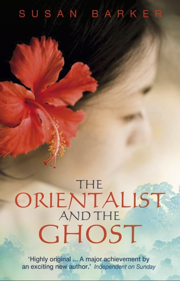 The Orientalist And The Ghost ebook by Susan Barker