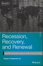 Recession, Recovery, and Renewal ebook by Susan U. Raymond