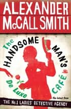 The Handsome Man's De Luxe Café eBook by Alexander McCall Smith