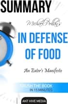 Michael Pollan's In Defense of Food An Eater's Manifesto Summary ebook by Ant Hive Media