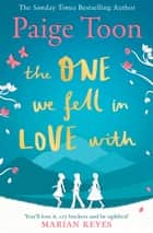 The One We Fell in Love With ebook by Paige Toon