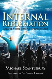 Internal Reformation ebook by Scantlebury, Michael