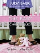 The Baby Chronicles ebook by Judy Baer