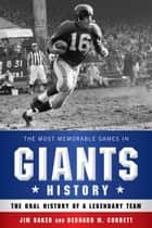 The Most Memorable Games in Giants History ebook by Jim Baker,Bernard M. Corbett