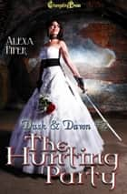 The Hunting Party ebook by Alexa Piper