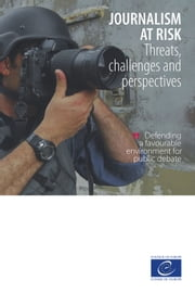Journalism at risk - Threats, challenges and perspectives ebook by Collectif