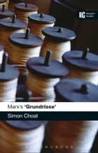 Marx's 'Grundrisse' ebook by Dr Simon Choat
