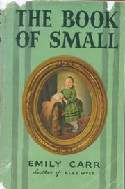 The Book of Small ebook by Emily Carr