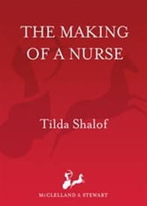 The Making of a Nurse ebook by Tilda Shalof