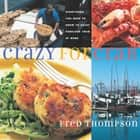 Crazy for Crab - Everything You Need to Know to Enjoy Fabulous Crab at Home ebook by Fred Thompson