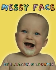 Messy Face ebook by Elizabeth Caunter