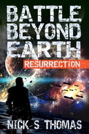 Battle Beyond Earth: Resurrection ebook by Nick S. Thomas