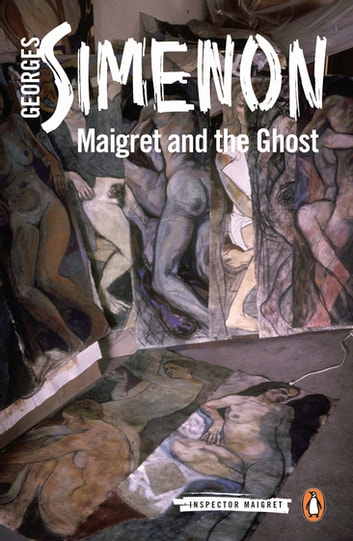 Maigret and the Ghost - Inspector Maigret #62 ebook by Georges Simenon