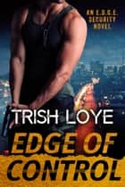 Edge of Control ebook by Trish Loye