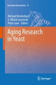 Aging Research in Yeast ebook by
