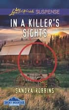 In A Killer's Sights (Mills & Boon Love Inspired Suspense) (Smoky Mountain Secrets, Book 1) eBook by Sandra Robbins