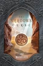 The Shadow's Curse ebook by Amy McCulloch