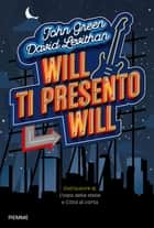 Will ti presento Will ebook by Fabio Paracchini, John Green, David Levithan