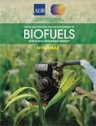 Status and Potential for the Development of Biofuels and Rural Renewable Energy - Myanmar ebook by Asian Development Bank