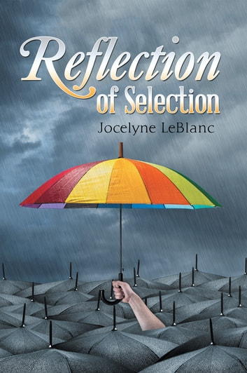 Reflection of Selection ebook by Jocelyne LeBlanc