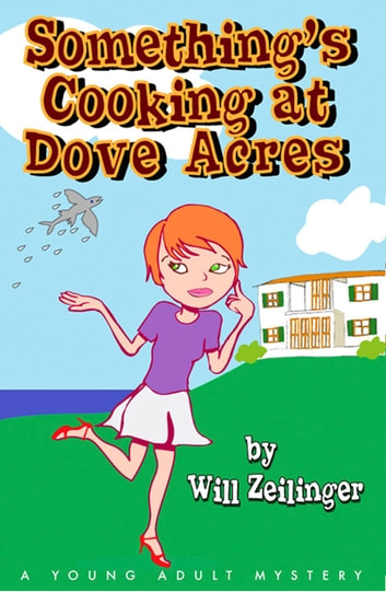 Something's Cooking at Dove Acres ebook by Will Zeilinger