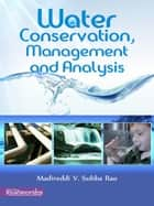 Water Conservation, Management and Analysis ebook by Madireddi V. Subba Rao