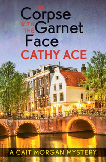 The Corpse with the Garnet Face ebook by Cathy Ace