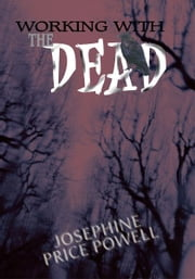 Working with the Dead ebook by Josephine Powell