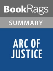 Arc of Justice by Kevin Boyle | Summary & Study Guide ebook by BookRags