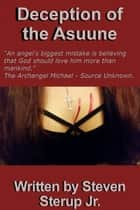 Deception of the Asuune ebook by Steven Sterup Jr