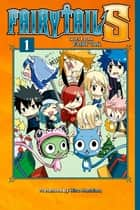 Fairy Tail S - Volume 1 ebook by Hiro Mashima