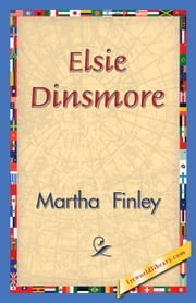 Elsie Dinsmore ebook by Finley, Martha