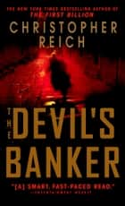 The Devil's Banker - A Novel ebook by Christopher Reich
