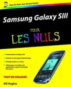 Samsung Galaxy SIII Pour les Nuls ebook by Bill HUGHES